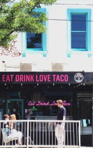 Eat Drink Love Taco -Si Senor in Carlisle Street Balaclava